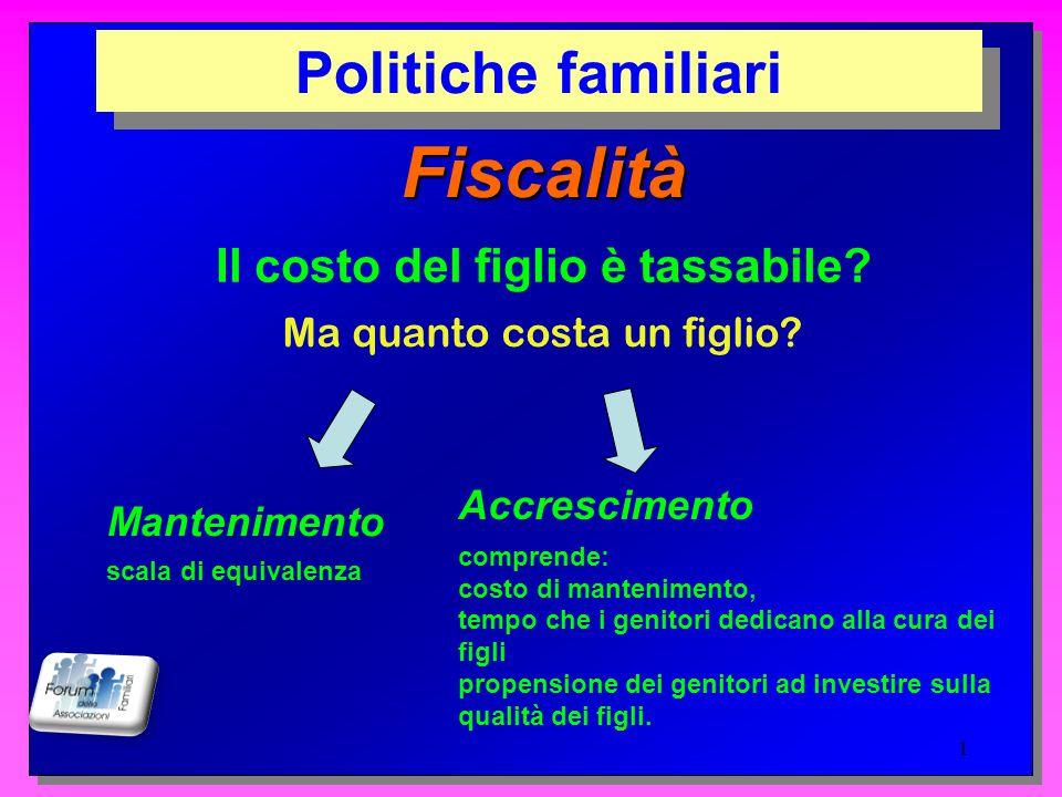 Fiscalità Politiche familiari Il costo del figlio è tassabile