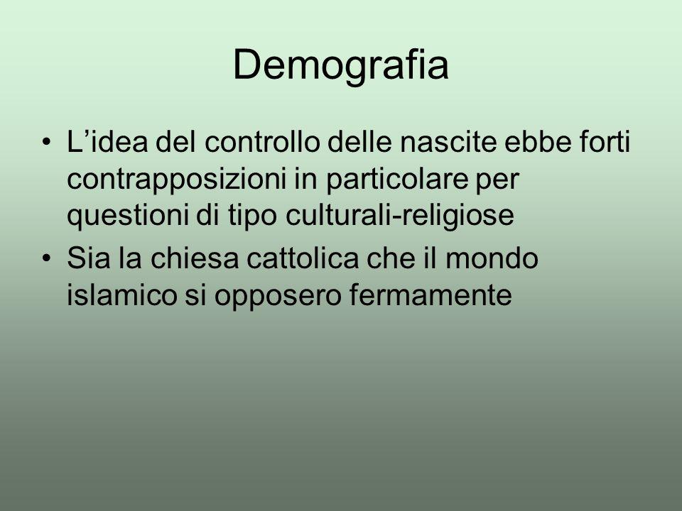 Demografia L'idea del controllo delle nascite ebbe forti contrapposizioni in particolare per questioni di tipo culturali-religiose.