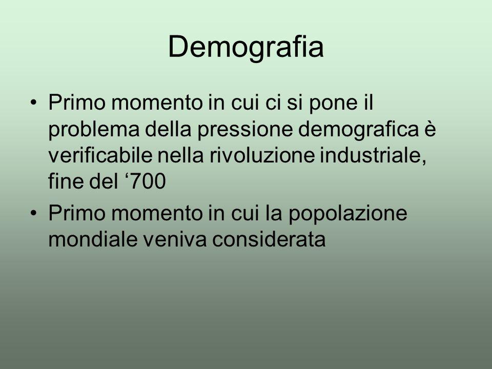 Demografia Primo momento in cui ci si pone il problema della pressione demografica è verificabile nella rivoluzione industriale, fine del '700.