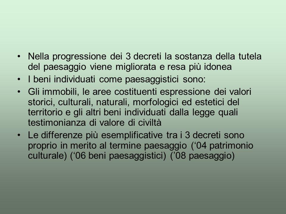 Nella progressione dei 3 decreti la sostanza della tutela del paesaggio viene migliorata e resa più idonea
