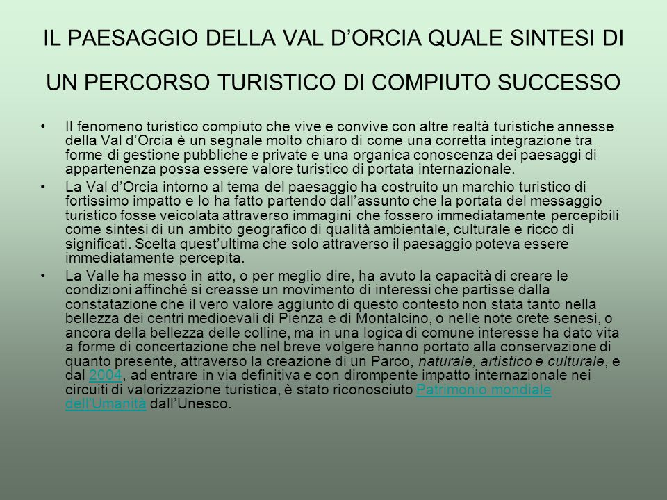 IL PAESAGGIO DELLA VAL D'ORCIA QUALE SINTESI DI UN PERCORSO TURISTICO DI COMPIUTO SUCCESSO