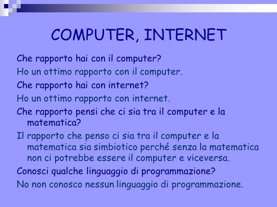 COMPUTER, INTERNET Che rapporto hai con il computer