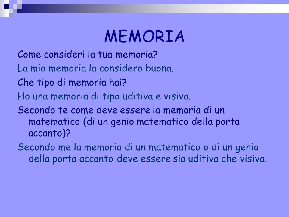 MEMORIA Come consideri la tua memoria