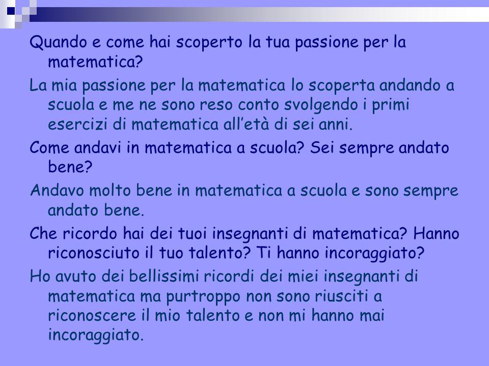 Quando e come hai scoperto la tua passione per la matematica
