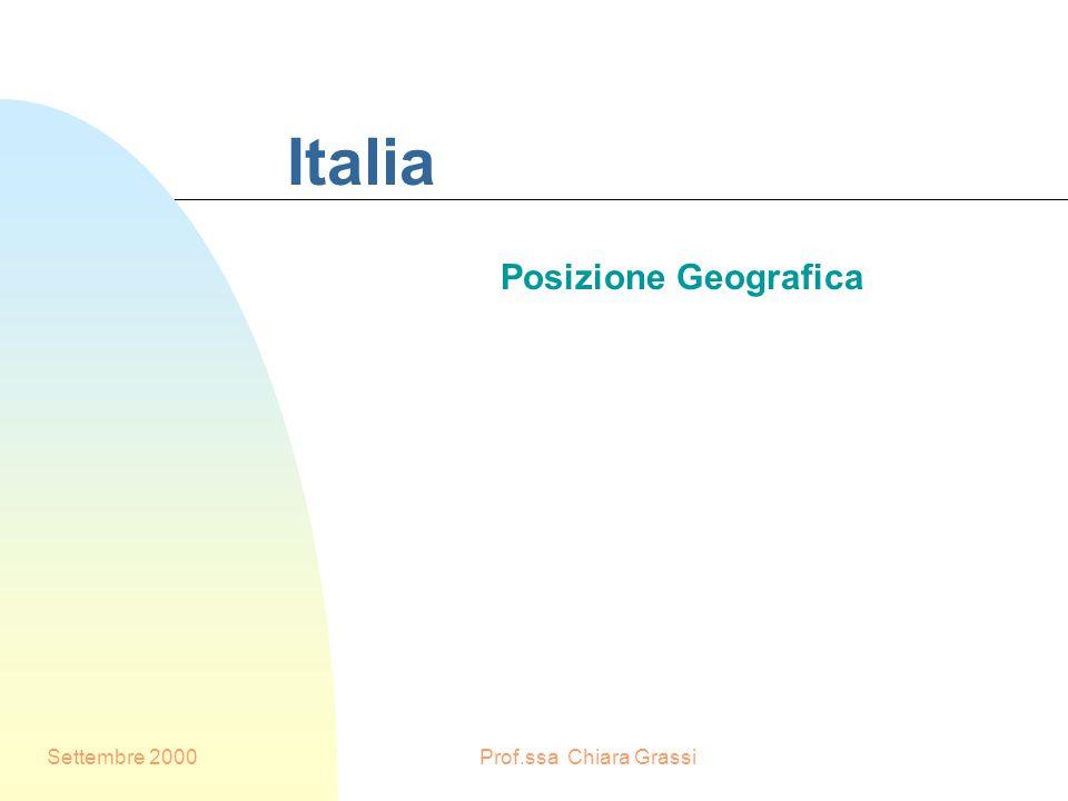 Italia Posizione Geografica Settembre 2000 Prof.ssa Chiara Grassi