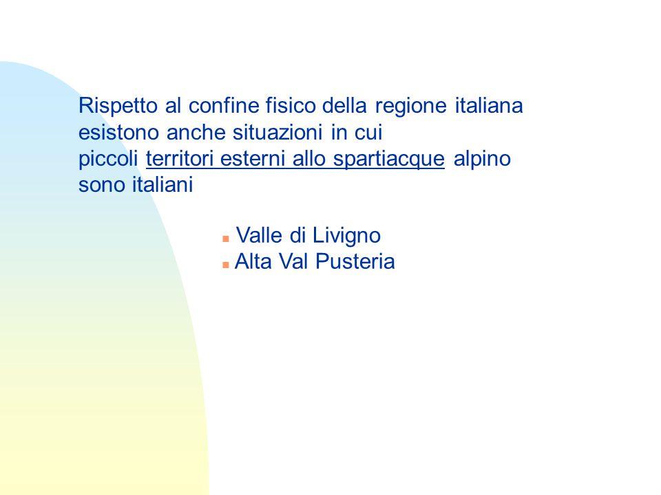 Rispetto al confine fisico della regione italiana esistono anche situazioni in cui