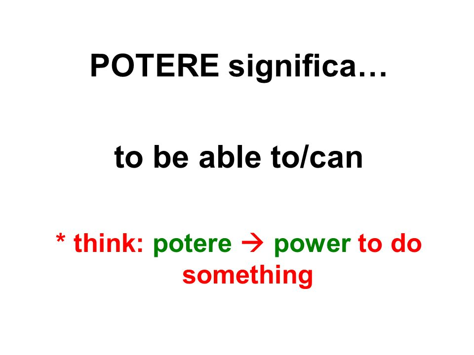 * think: potere  power to do something