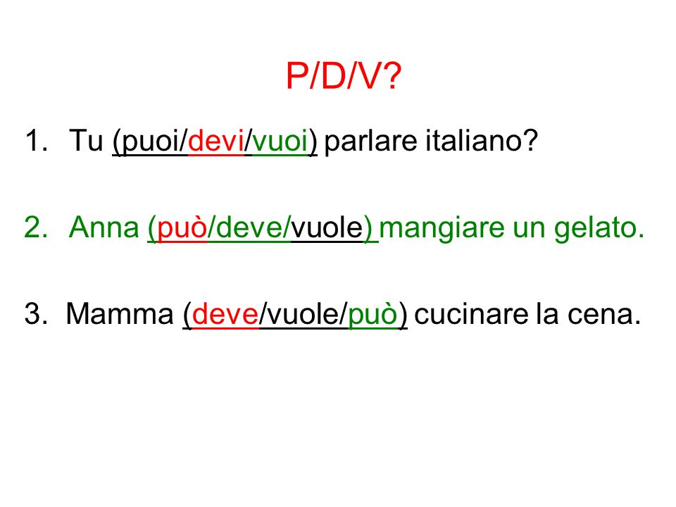 P/D/V Tu (puoi/devi/vuoi) parlare italiano