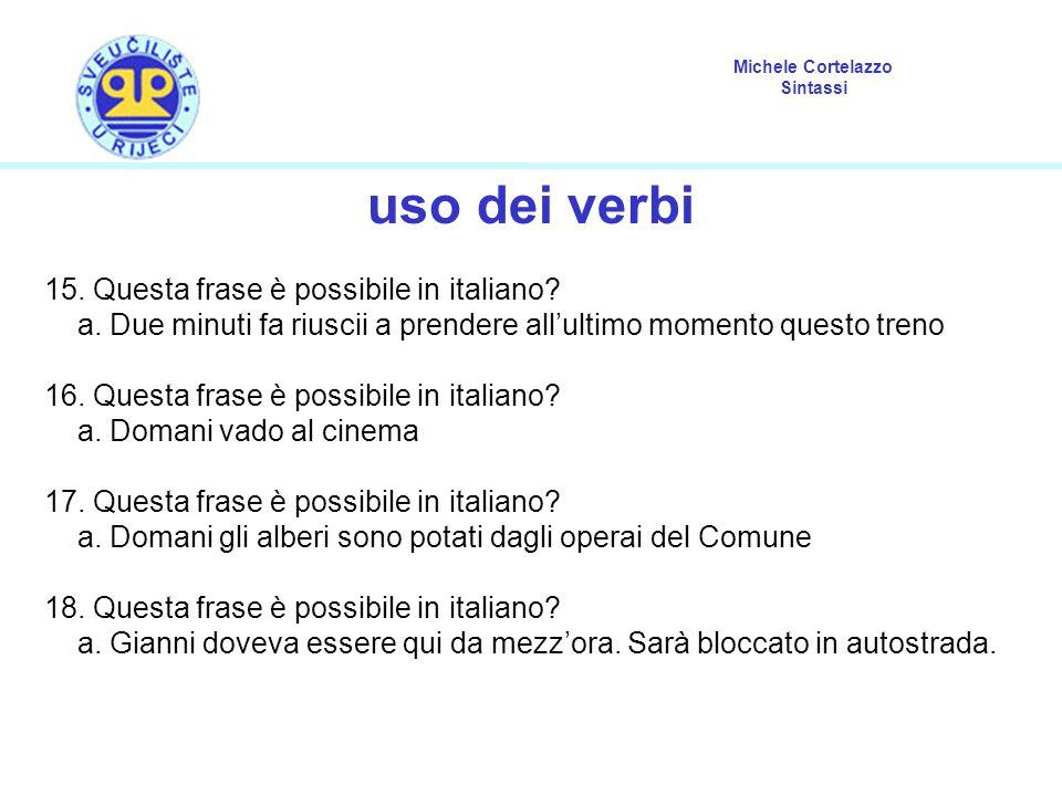 uso dei verbi 15. Questa frase è possibile in italiano