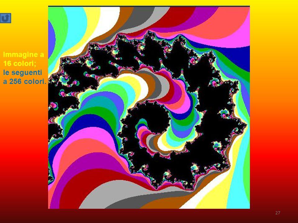 Immagine a 16 colori; le seguenti a 256 colori.