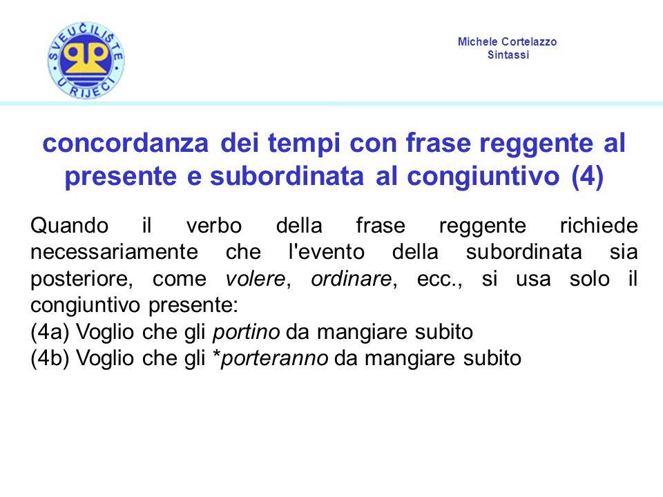concordanza dei tempi con frase reggente al presente e subordinata al congiuntivo (4)