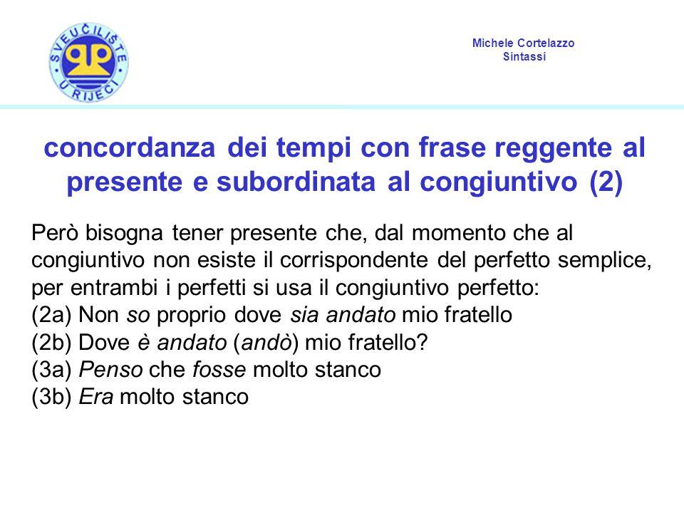 concordanza dei tempi con frase reggente al presente e subordinata al congiuntivo (2)