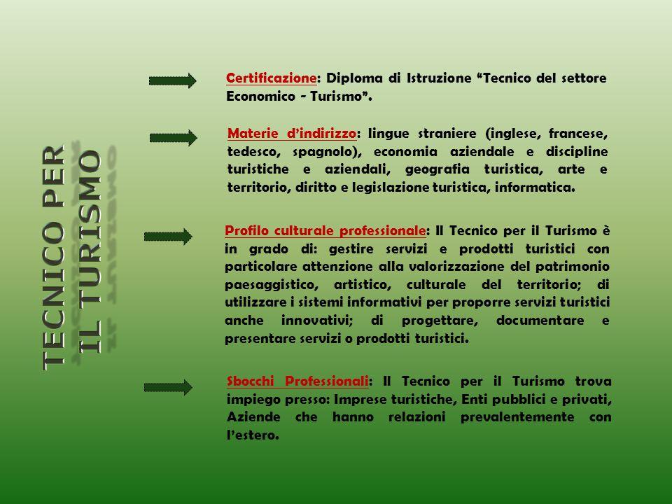 Certificazione: Diploma di Istruzione Tecnico del settore Economico - Turismo .
