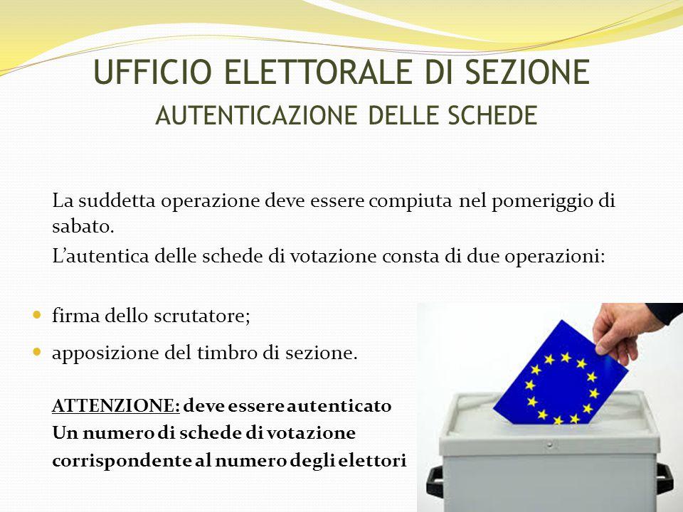 UFFICIO ELETTORALE DI SEZIONE AUTENTICAZIONE DELLE SCHEDE