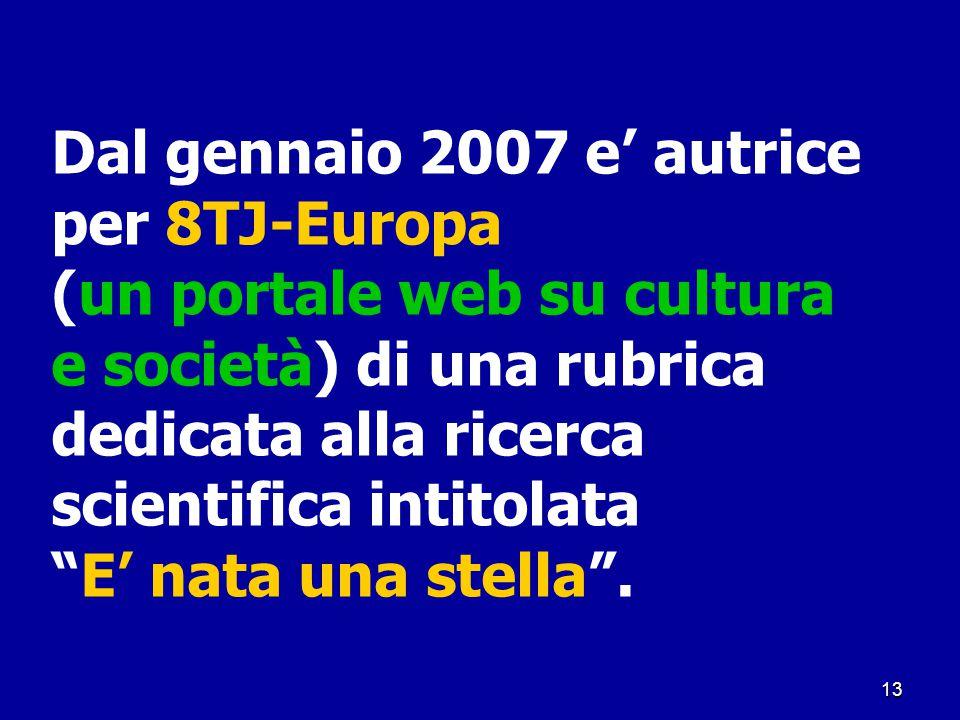 Dal gennaio 2007 e' autrice per 8TJ-Europa