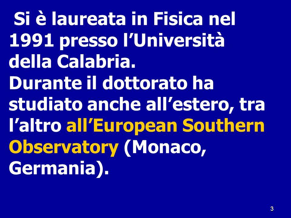 Si è laureata in Fisica nel 1991 presso l'Università della Calabria.