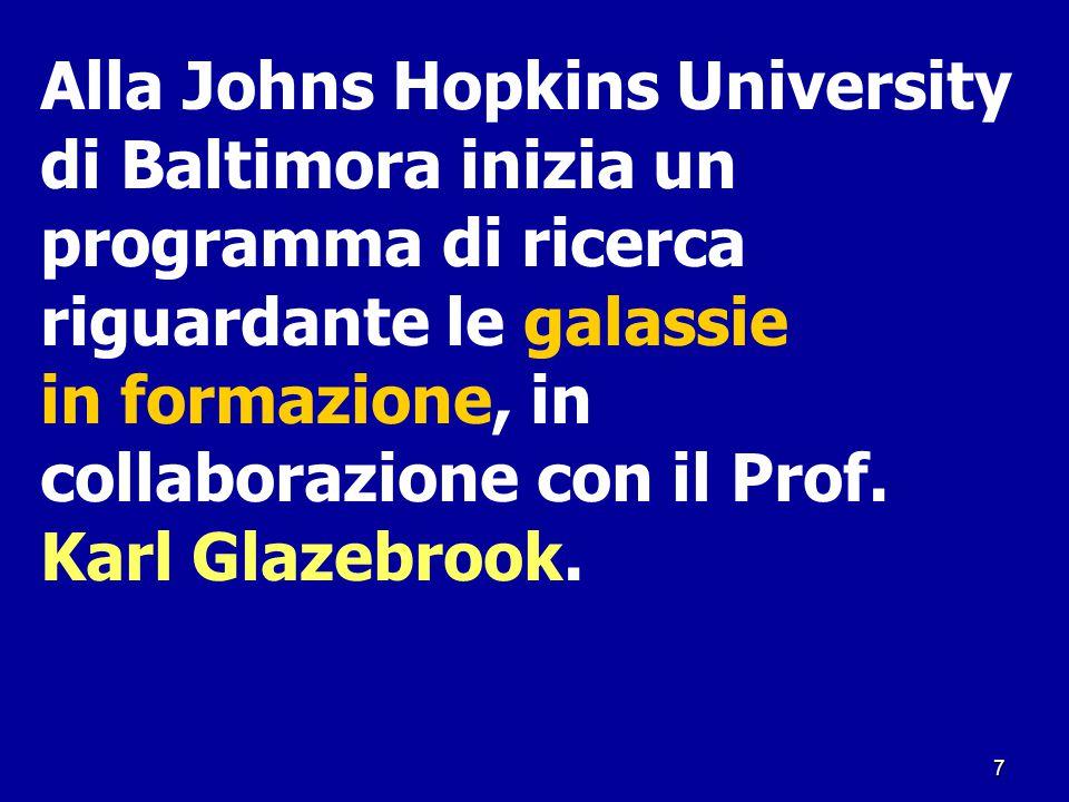 Alla Johns Hopkins University di Baltimora inizia un programma di ricerca riguardante le galassie