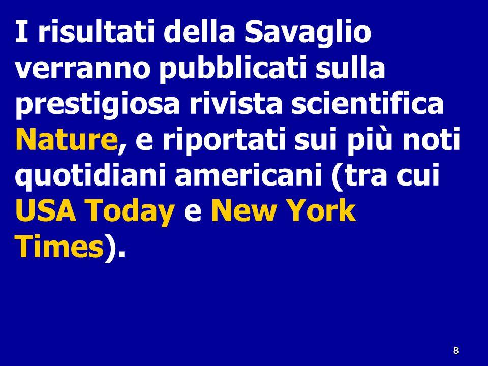 I risultati della Savaglio verranno pubblicati sulla prestigiosa rivista scientifica Nature, e riportati sui più noti