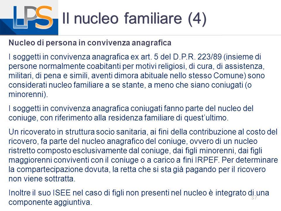 Il nucleo familiare (4) Nucleo di persona in convivenza anagrafica