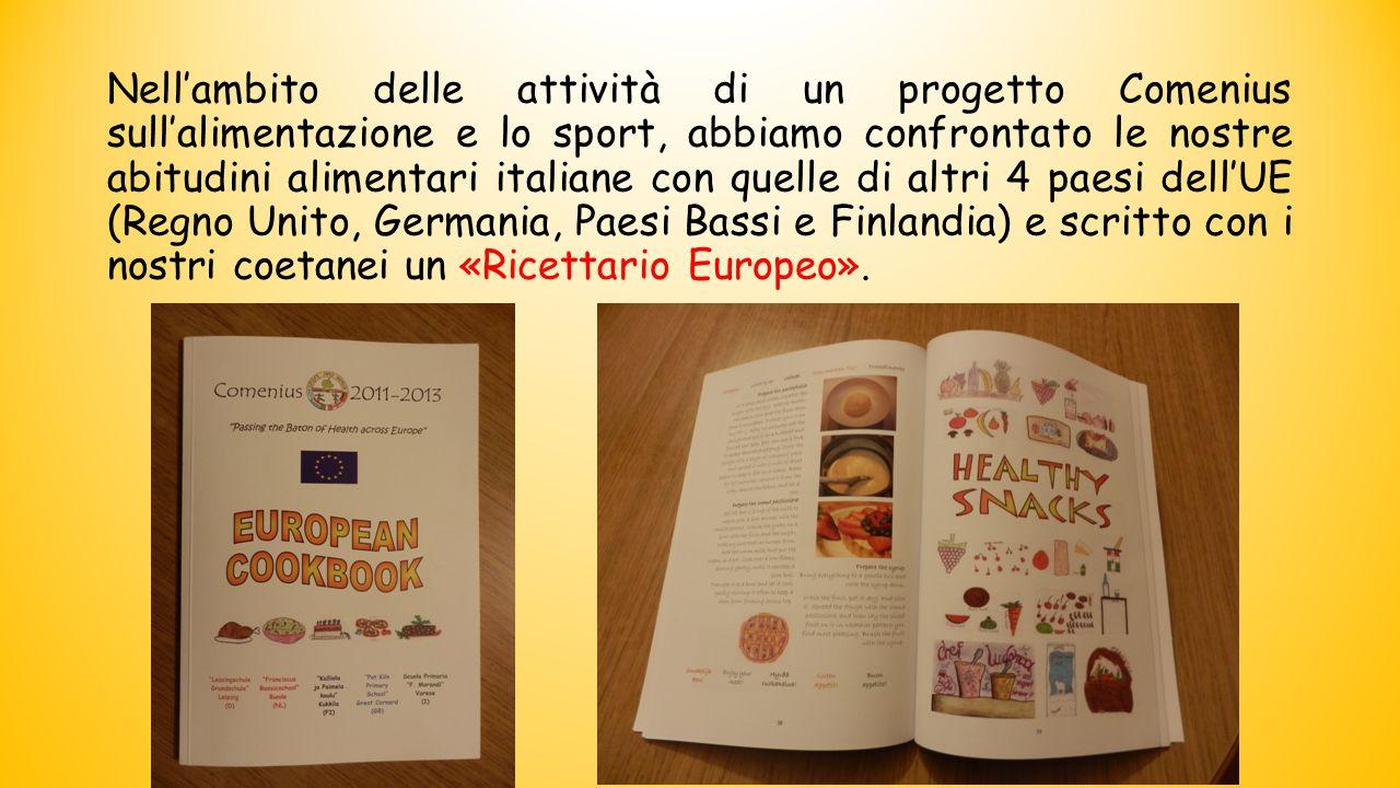 Nell'ambito delle attività di un progetto Comenius sull'alimentazione e lo sport, abbiamo confrontato le nostre abitudini alimentari italiane con quelle di altri 4 paesi dell'UE (Regno Unito, Germania, Paesi Bassi e Finlandia) e scritto con i nostri coetanei un «Ricettario Europeo».