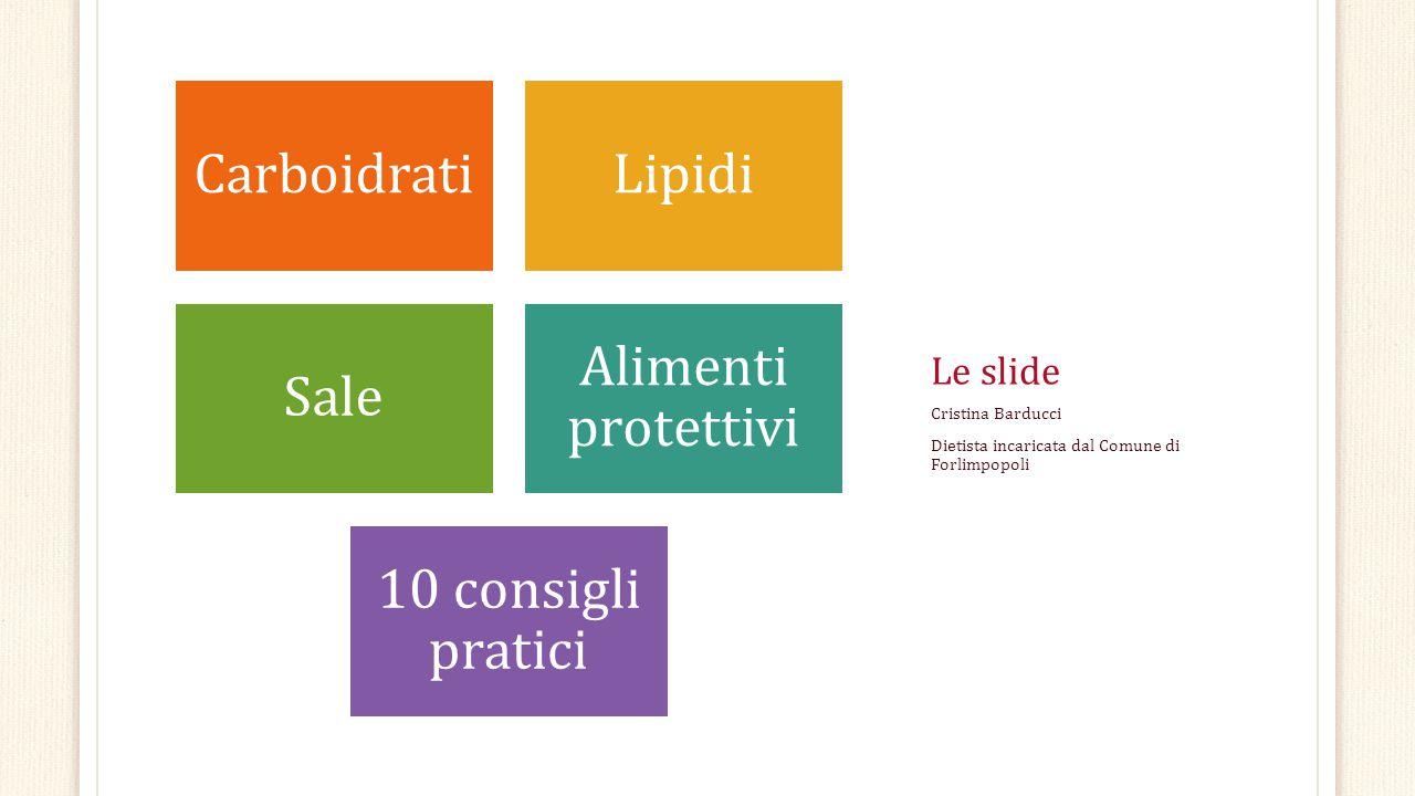 Carboidrati Lipidi Sale Alimenti protettivi 10 consigli pratici