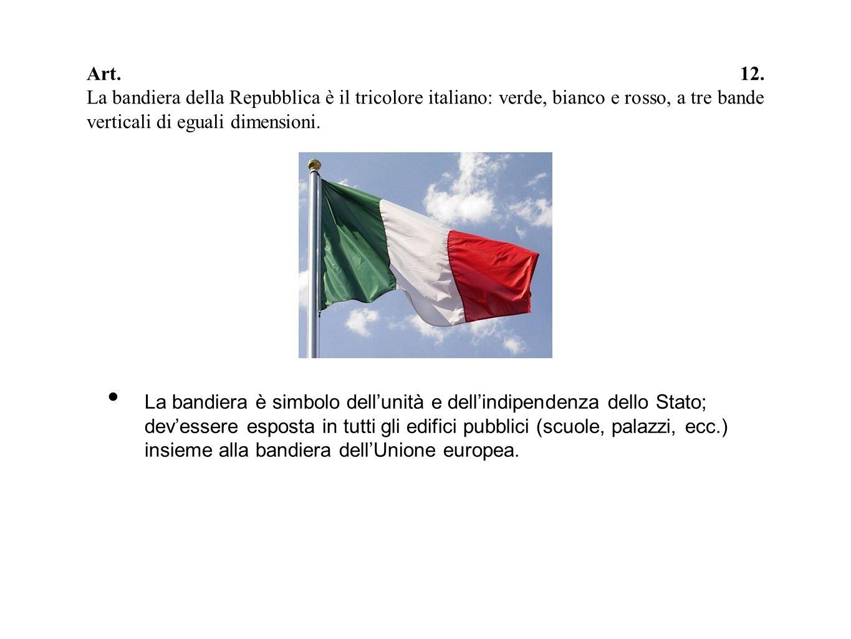 Art. 12. La bandiera della Repubblica è il tricolore italiano: verde, bianco e rosso, a tre bande verticali di eguali dimensioni.