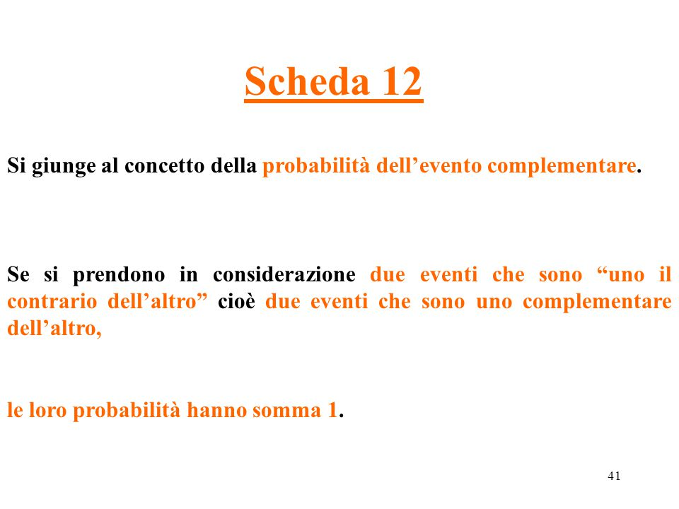 Scheda 12 Si giunge al concetto della probabilità dell'evento complementare.