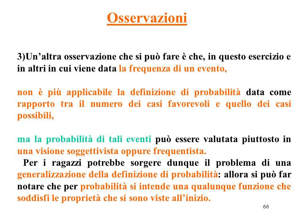 Osservazioni 3)Un'altra osservazione che si può fare è che, in questo esercizio e in altri in cui viene data la frequenza di un evento,