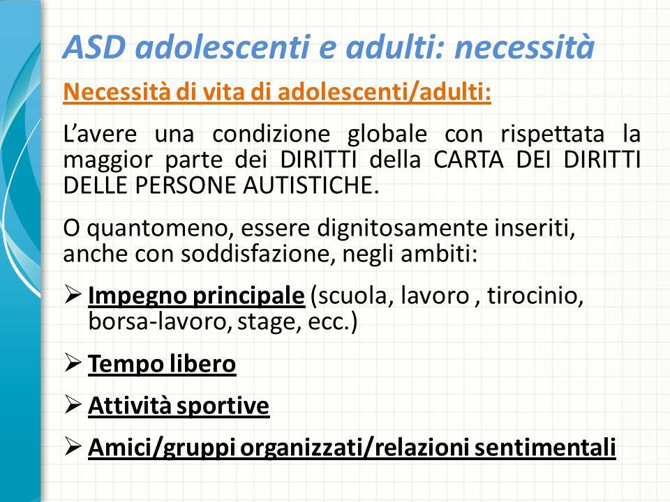 ASD adolescenti e adulti: necessità