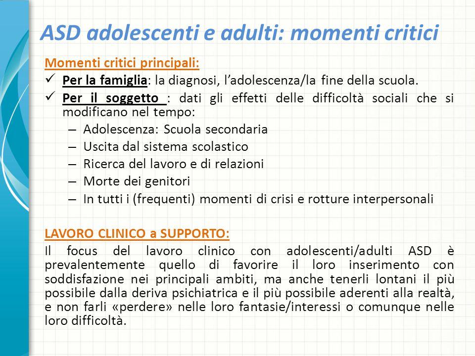 ASD adolescenti e adulti: momenti critici