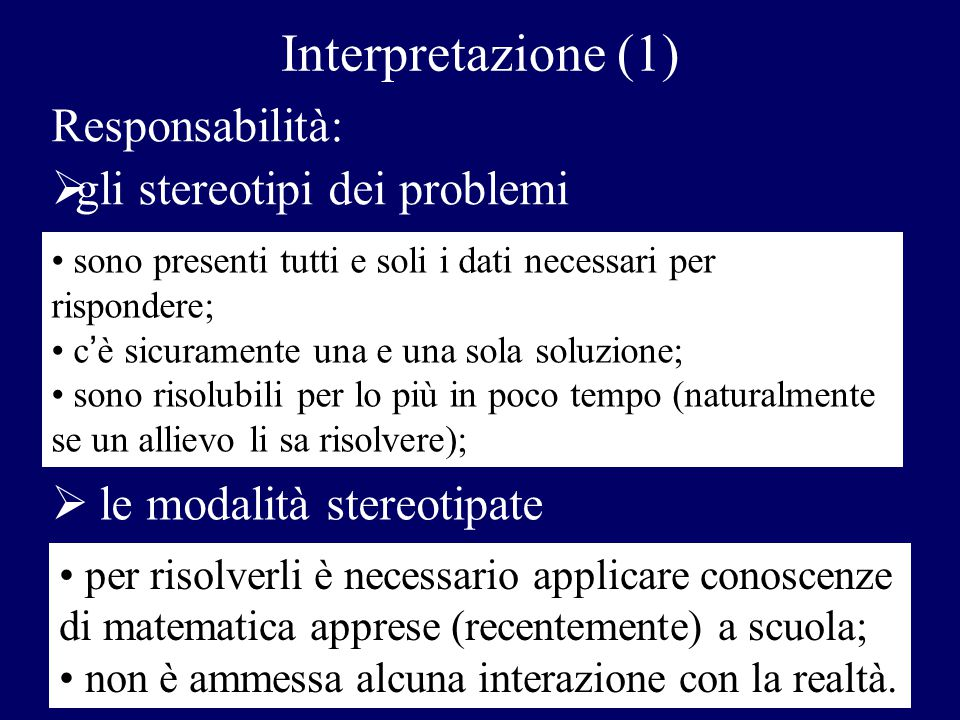 Interpretazione (1) Responsabilità: gli stereotipi dei problemi