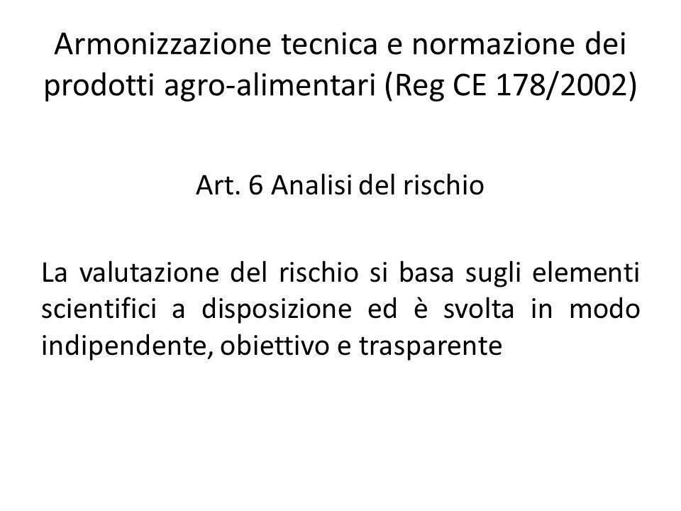 Armonizzazione tecnica e normazione dei prodotti agro-alimentari (Reg CE 178/2002)