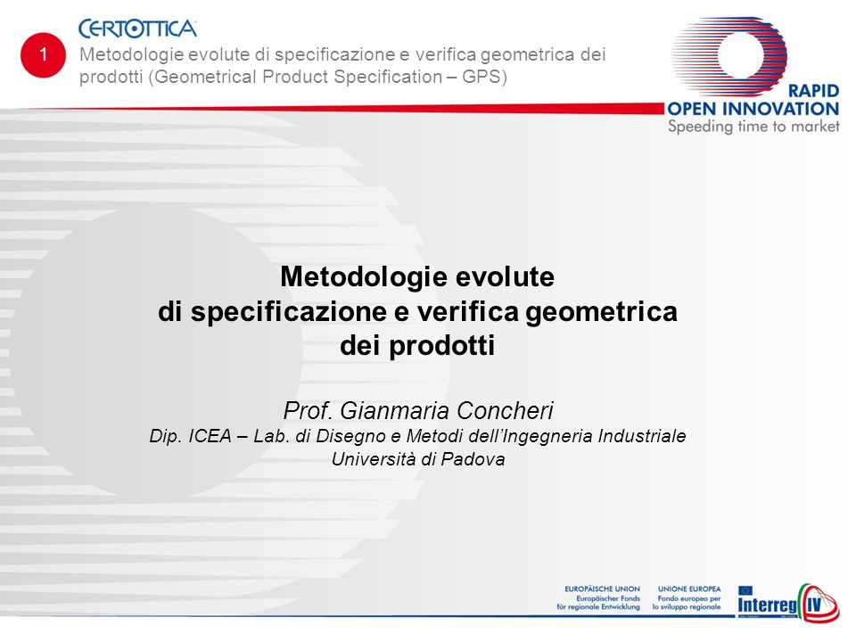 1 Metodologie evolute di specificazione e verifica geometrica dei prodotti (Geometrical Product Specification – GPS)