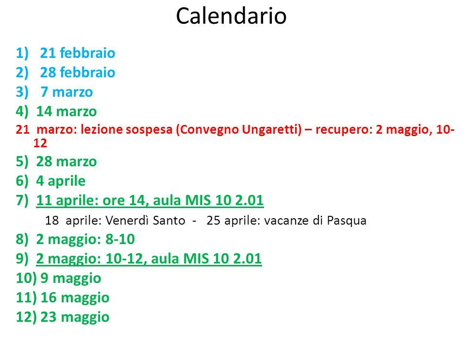 Calendario 1) 21 febbraio 2) 28 febbraio 3) 7 marzo 4) 14 marzo