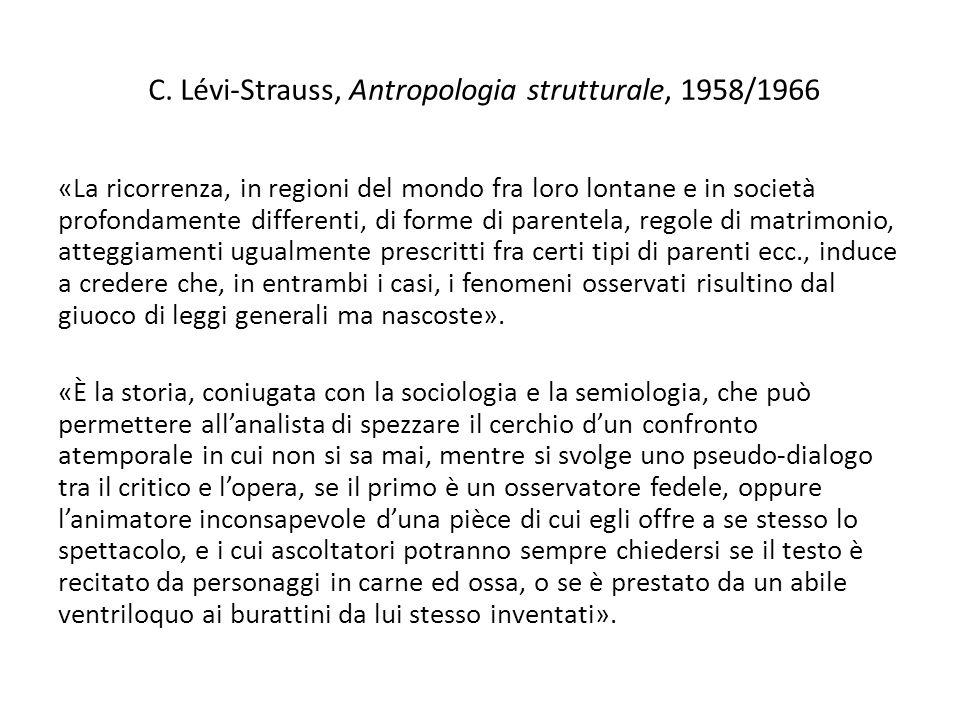 C. Lévi-Strauss, Antropologia strutturale, 1958/1966