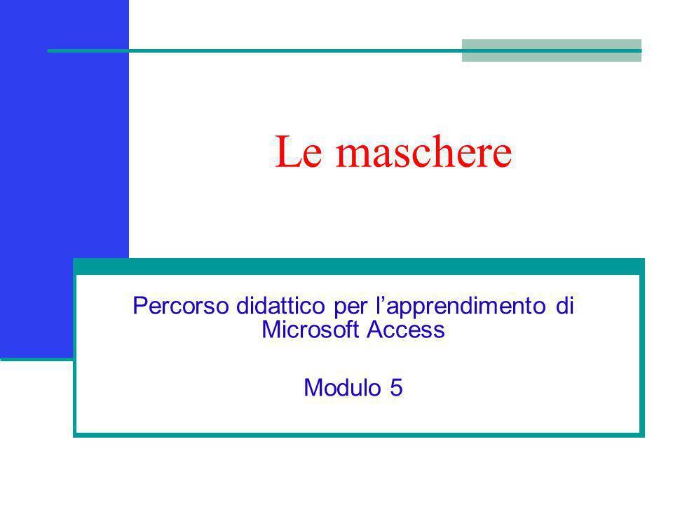 Percorso didattico per l'apprendimento di Microsoft Access Modulo 5