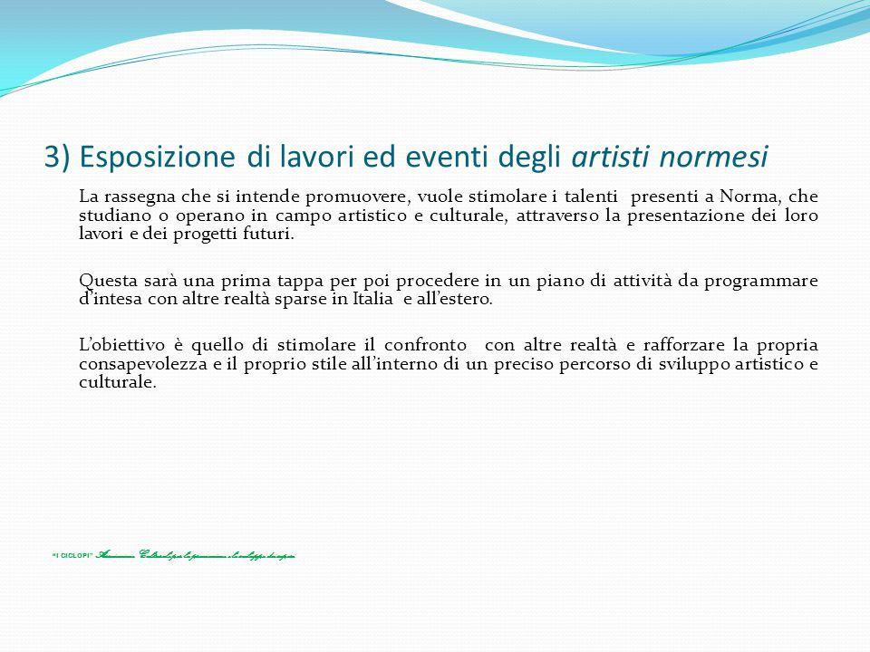 3) Esposizione di lavori ed eventi degli artisti normesi