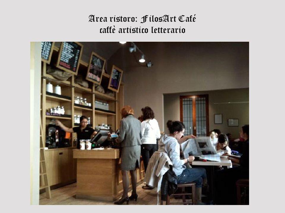 Area ristoro: FilosArt Café caffè artistico letterario