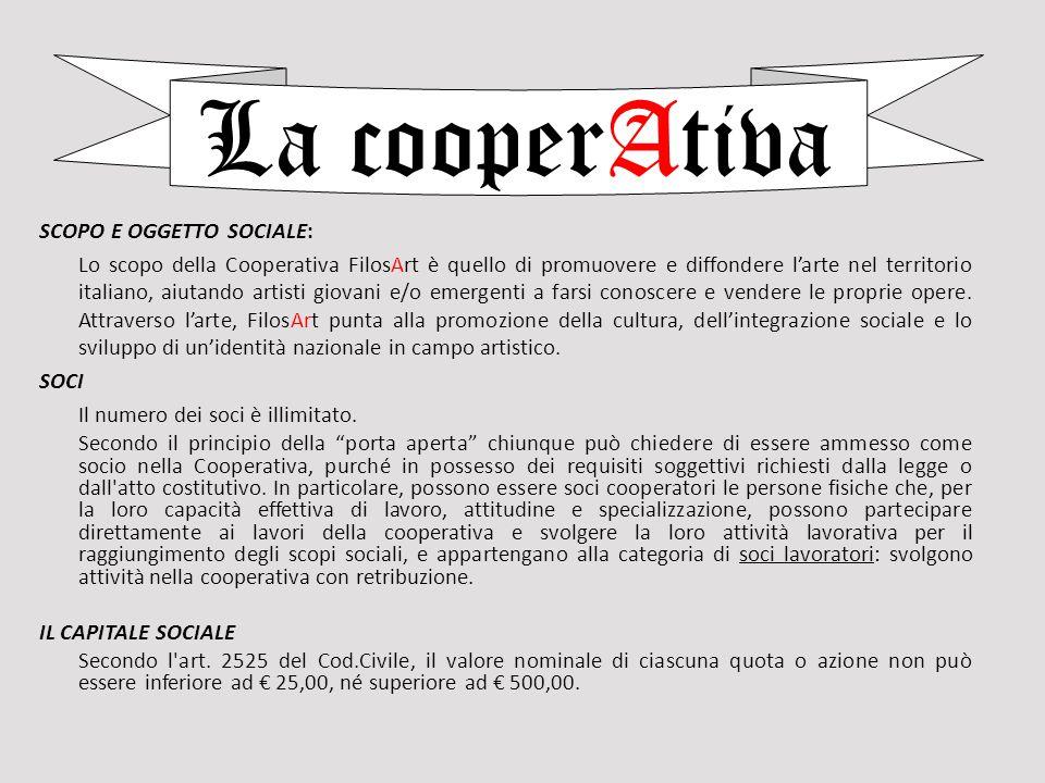 La cooperAtiva SCOPO E OGGETTO SOCIALE: