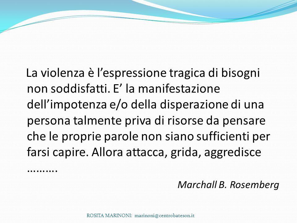 La violenza è l'espressione tragica di bisogni non soddisfatti