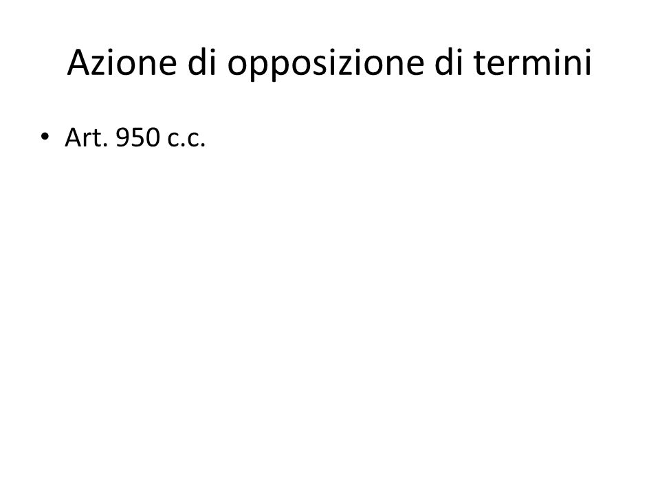 Azione di opposizione di termini