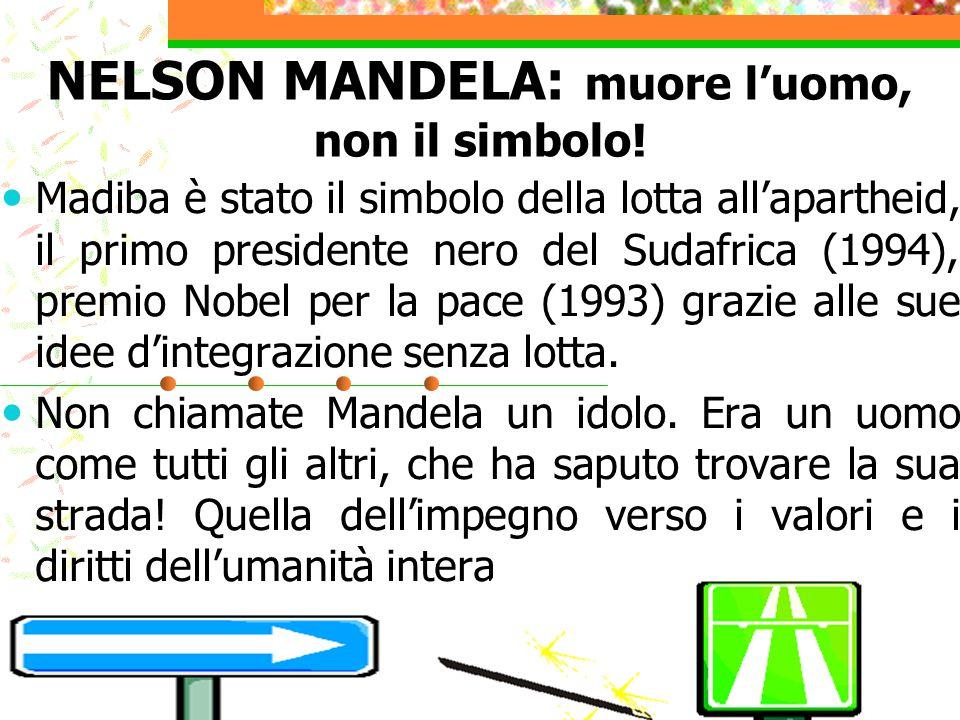 NELSON MANDELA: muore l'uomo, non il simbolo!