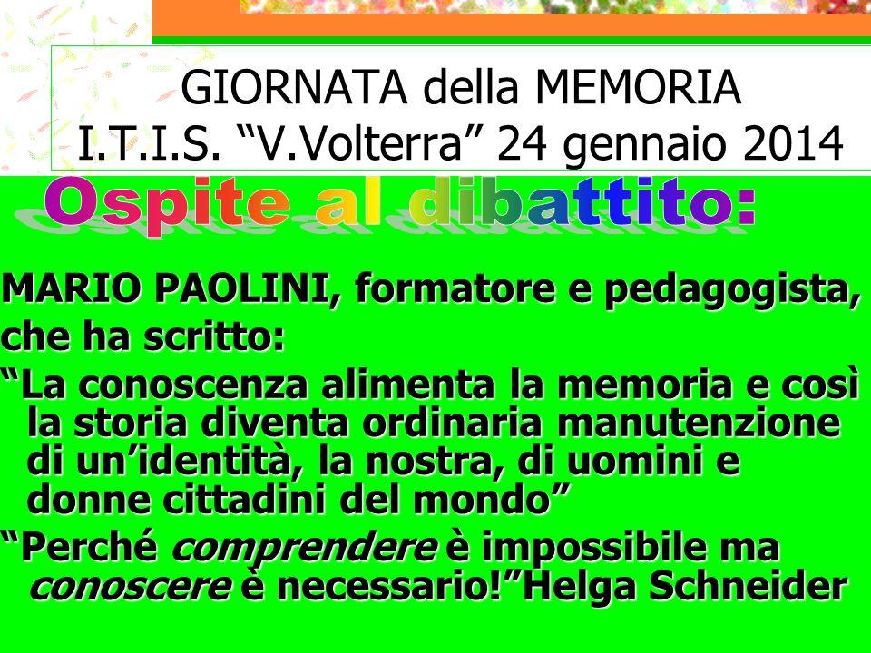 GIORNATA della MEMORIA I.T.I.S. V.Volterra 24 gennaio 2014