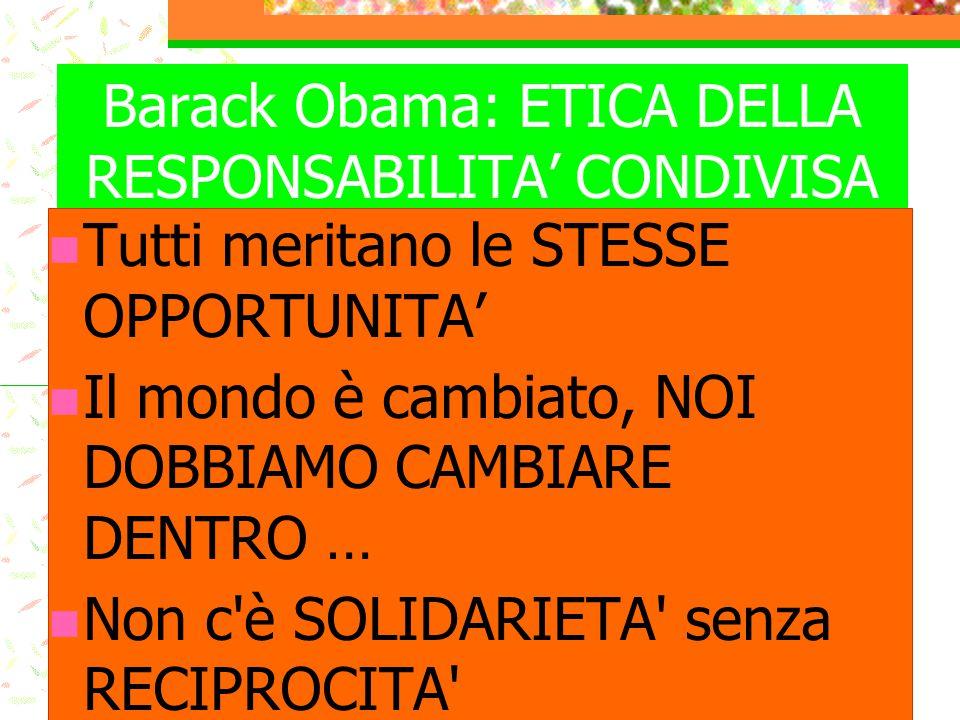 Barack Obama: ETICA DELLA RESPONSABILITA' CONDIVISA