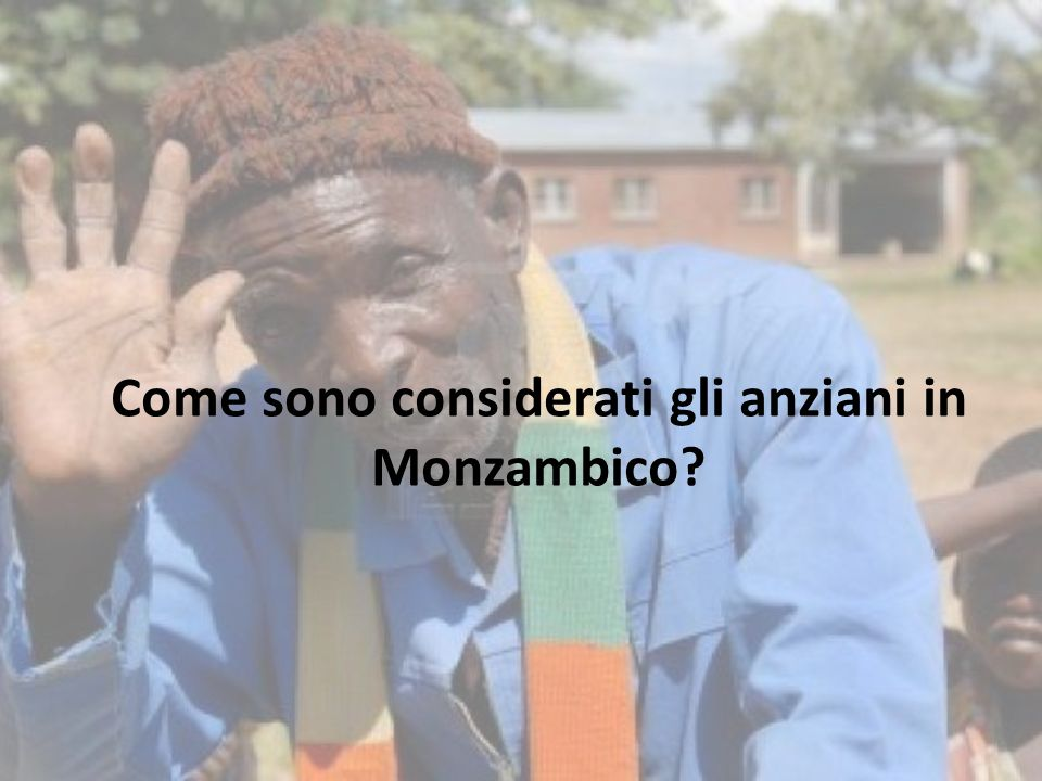 Come sono considerati gli anziani in Monzambico