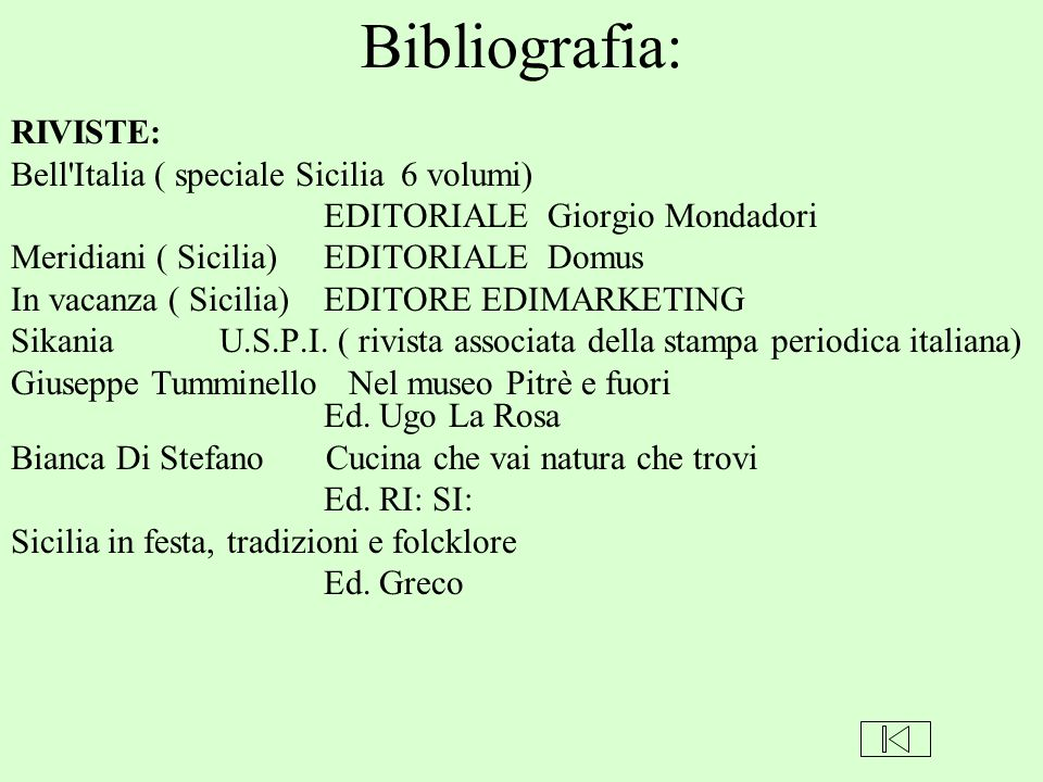 Bibliografia: RIVISTE: Bell Italia ( speciale Sicilia 6 volumi)