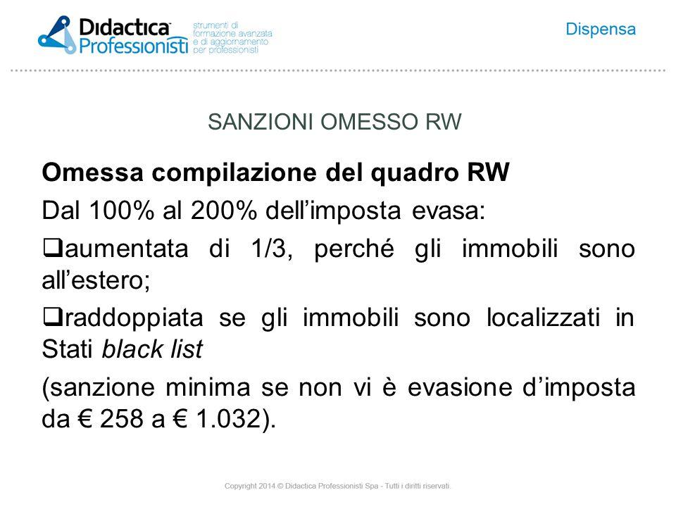 Omessa compilazione del quadro RW Dal 100% al 200% dell'imposta evasa: