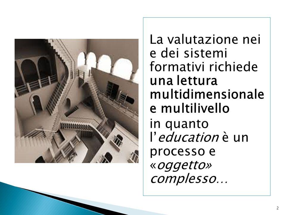 La valutazione nei e dei sistemi formativi richiede una lettura multidimensionale e multilivello