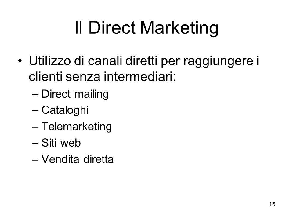 Il Direct Marketing Utilizzo di canali diretti per raggiungere i clienti senza intermediari: Direct mailing.