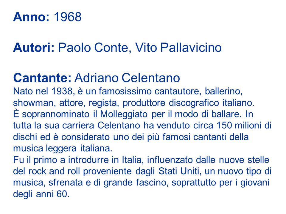 Autori: Paolo Conte, Vito Pallavicino Cantante: Adriano Celentano